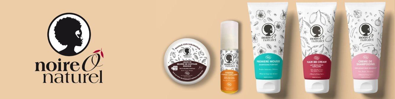 NOIR O NATUREL |Soin Cheveux & Corps Bio | Mix Beauty Paris