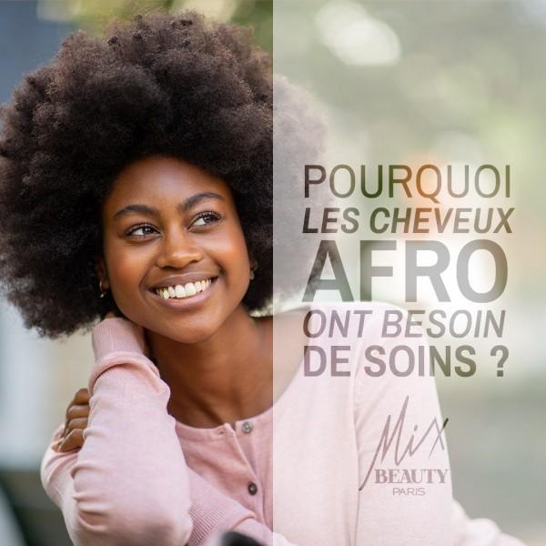 Pourquoi les cheveux afro ont besoin de soins ?