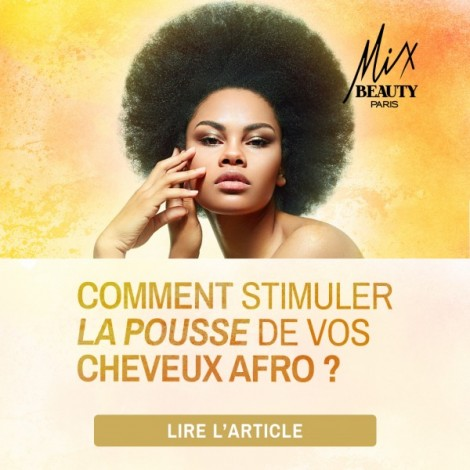 Comment stimuler la pousse de ses cheveux afro ?