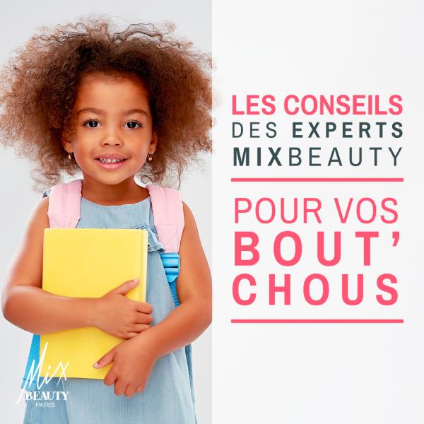 Les conseils des expert MIX Beauty pour vos Bout'Chou